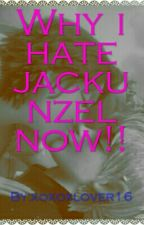 Way I Hate Jackunzel Now by dusiifjfjddj