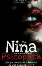 Niña Psicópata. by MeeluuDiaz1999