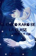 El Chico Raro De La Clase (L. Lawliet y Tu) by Yami_Lawliet