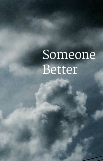Someone better |l.h|