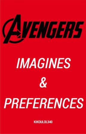 Avengers Imagines & Preferences - ~ Soulmate AU ~ - Wattpad