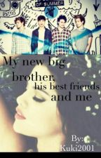 My new big brother, his best friends and me  |5sos *slow Updates* by Kuki2001