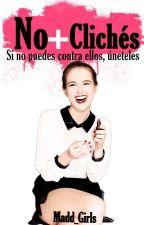 No + Clichés by Madd_Girls