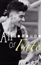 All Because Of Fate (Zayn Malik Imagine) by boyband101