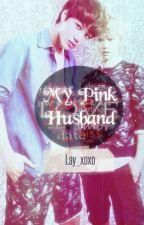 My Pink Husband.1 by lay_xoxo