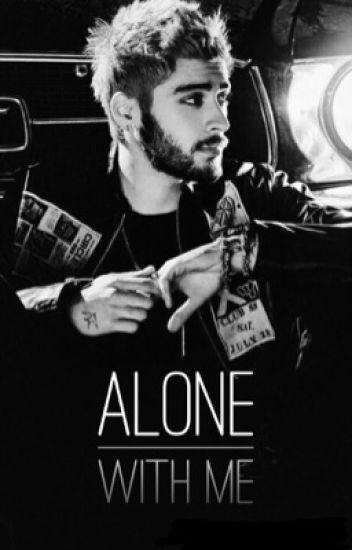 alone with me ➵ zayn m.