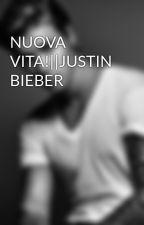 NUOVA VITA!||JUSTIN BIEBER by justinarms