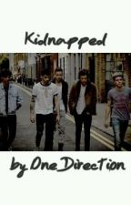 Kidnapped by One Direction by sophiehoran13