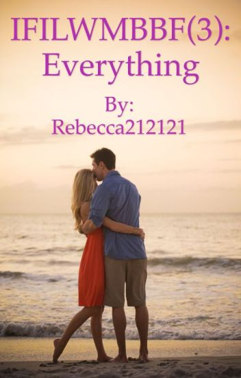 IFILWMBBF: Everything