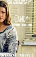 Candy (#Wattys2015) by Divergent__Tribute12