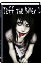 Jeff the Killer 2 by CoffeRainBooks