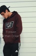 Forever / Ethan Dolan by obsesseddolan847