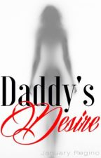 Daddy's Desire by jannyyx_