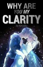Why Are You My Clarity (Jelsa) by Karyoku
