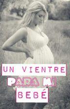 Un Vientre Para Mi Bebé » Pausada Temporalmente « by BornToEatPizza