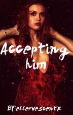 Accepting him by effervescentx