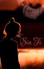 Sin ti. by BarbaraZAlcorta