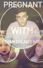 PREGNANT WITH ETHAN DOLAN'S BABY by jenniferp32