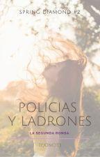 Policías & Ladrones by JavieraAnttonia99