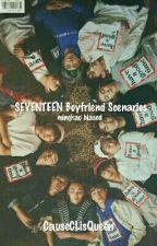 SEVENTEEN Boyfriend Scenarios by CauseCLisQueen