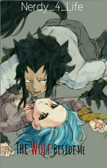 The Wolf Beside Me{Fairy Tail}{GaLe}