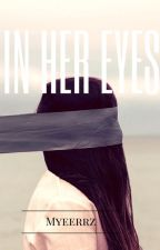 In Her Eyes by Myeerrz