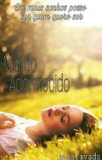 Mundo adormecido by AnneWillmer2