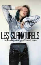 Les Surnaturels by Chocolatcho