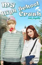 My High School Crush by irah_angelike