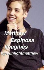 Matthew Espinosa Imagines by sunlightmatthew