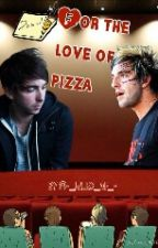 For The Love Of Pizza by heavydirtyb_denurie