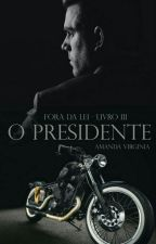 O Presidente by Amandapc20