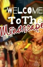 Welcome to the Mindscape [Bill X Reader X Dipper] by -n_lotely-