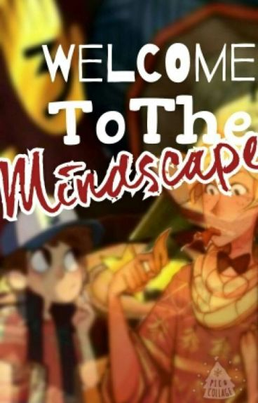 Welcome to the Mindscape [Bill X Reader X Dipper]