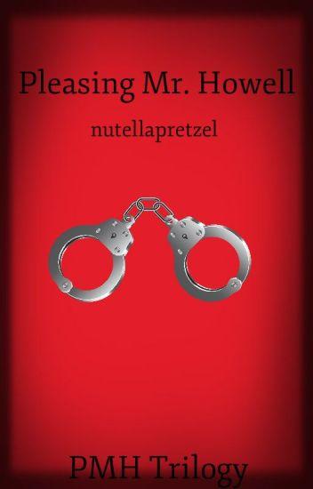Pleasing Mr. Howell (BXB) (BK1 PMH Trilogy) ✔️