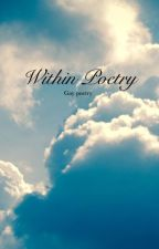 Within Poetry by Gaypoetry