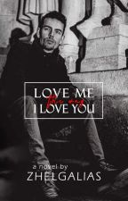 Love me,the way I love you by CelGalias