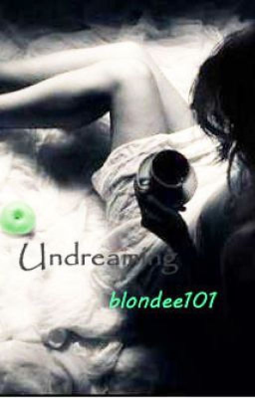UnDreaming by blondee101