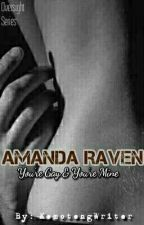 AMANDA RAVEN (You're Gay And You're Mine) by KamotengWriter