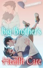 [ON HOLD]Big brother's Health Care (Boy x Boy BH6) by YaoiReaderWriter