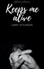 Keeps Me Alive-Larry Stylinson by larrieboss