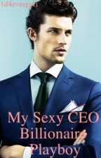 My Sexy Ceo Billionaire Playboy by 1d4evergurl