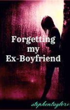 Forgetting my Ex-Boyfriend by StephenTaylor07