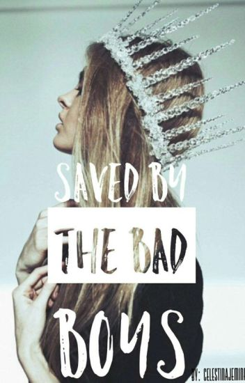 Saved By The BadBoys//:Rewriting