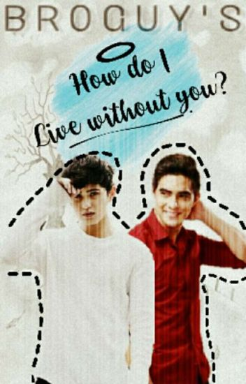 How Do I Live Without You (boyxboy) Completed