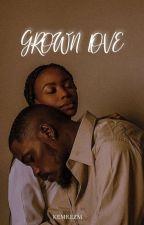 ° GROWN LOVE ° by KEMREZ