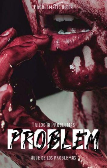 Problem (#1 Problemas) [Editando]