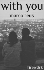 with you | marco reus by firew0rk