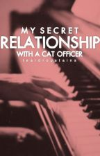 My Secret Relationship with A CAT Officer by teardropstains