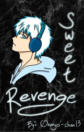 Sweet Revenge (KNB fanfic) (On Haitus~) by Onmyo-chan13